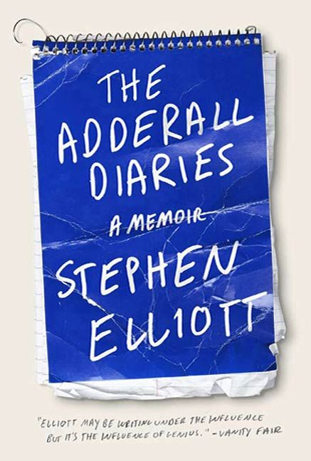 The Adderall Diaries By: Stephen Elliott