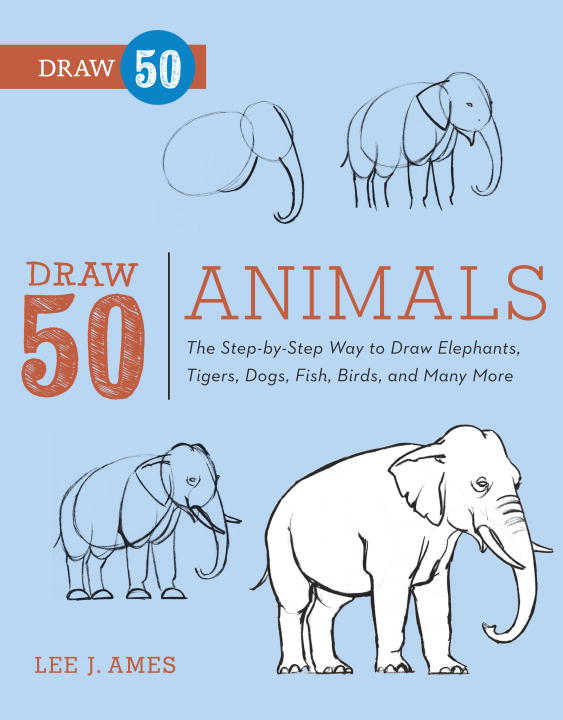 Draw 50 Animals By: Lee J. Ames