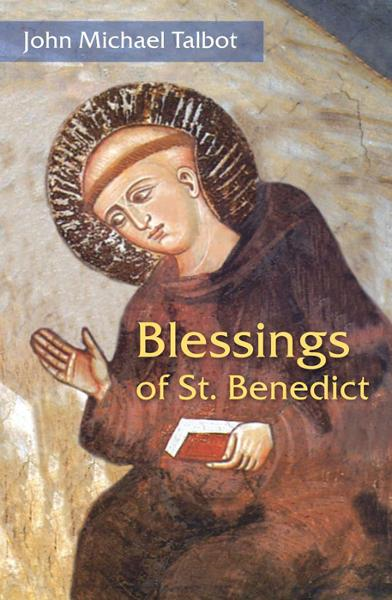 Blessings of St Benedict By: John Talbot