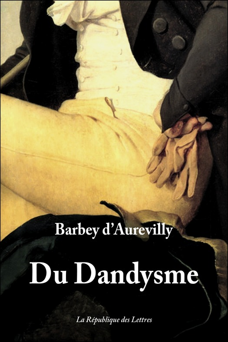 Jules Barbey d'Aurevilly - Du Dandysme