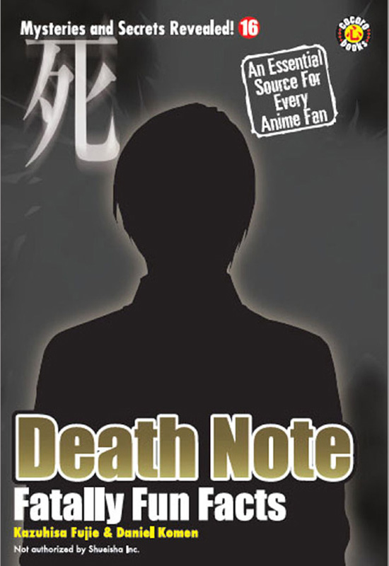 Death Note: Fatally Fun Facts By: DH Publishing