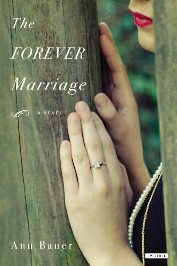The Forever Marriage By: Ann Bauer