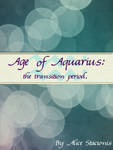Age of Aquarius: the transition period.