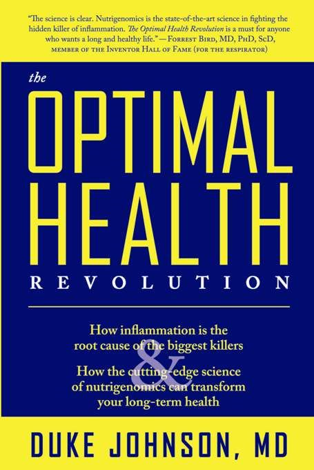 The Optimal Health Revolution By: Duke Johnson, M.D.