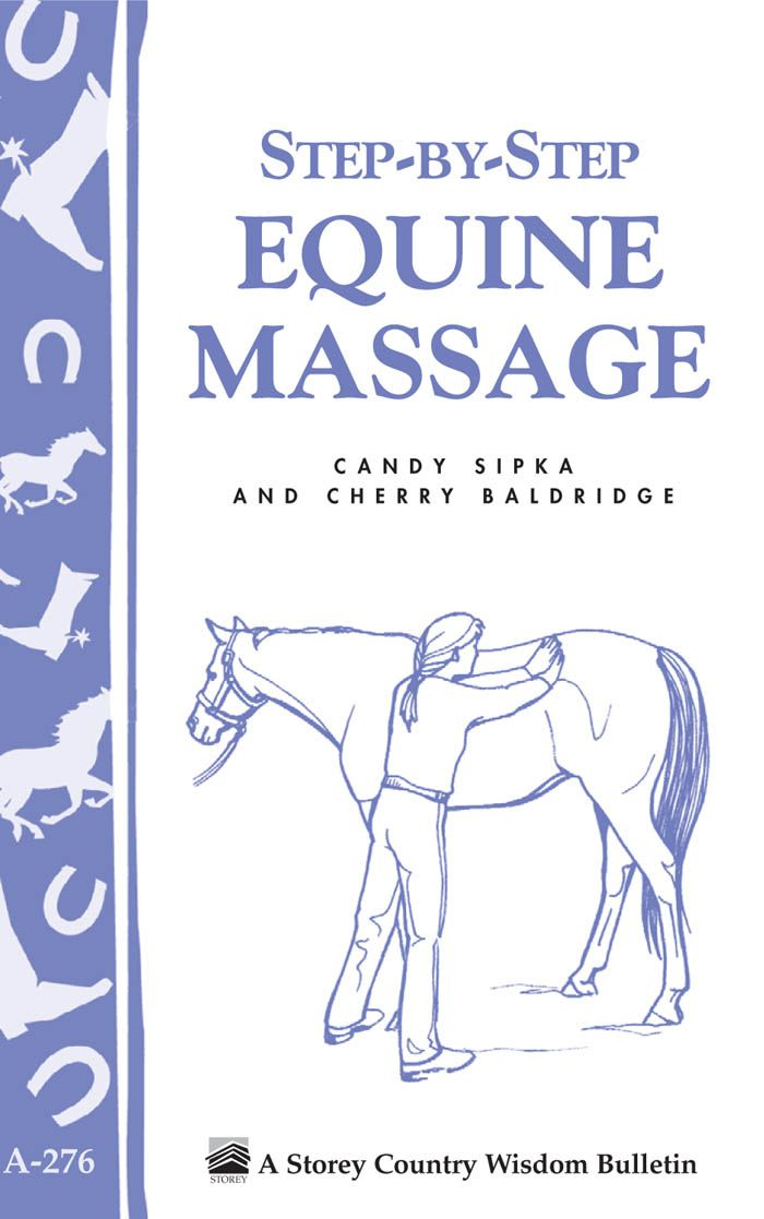 Step-by-Step Equine Massage By: Candy Sipka,Cherry Baldridge