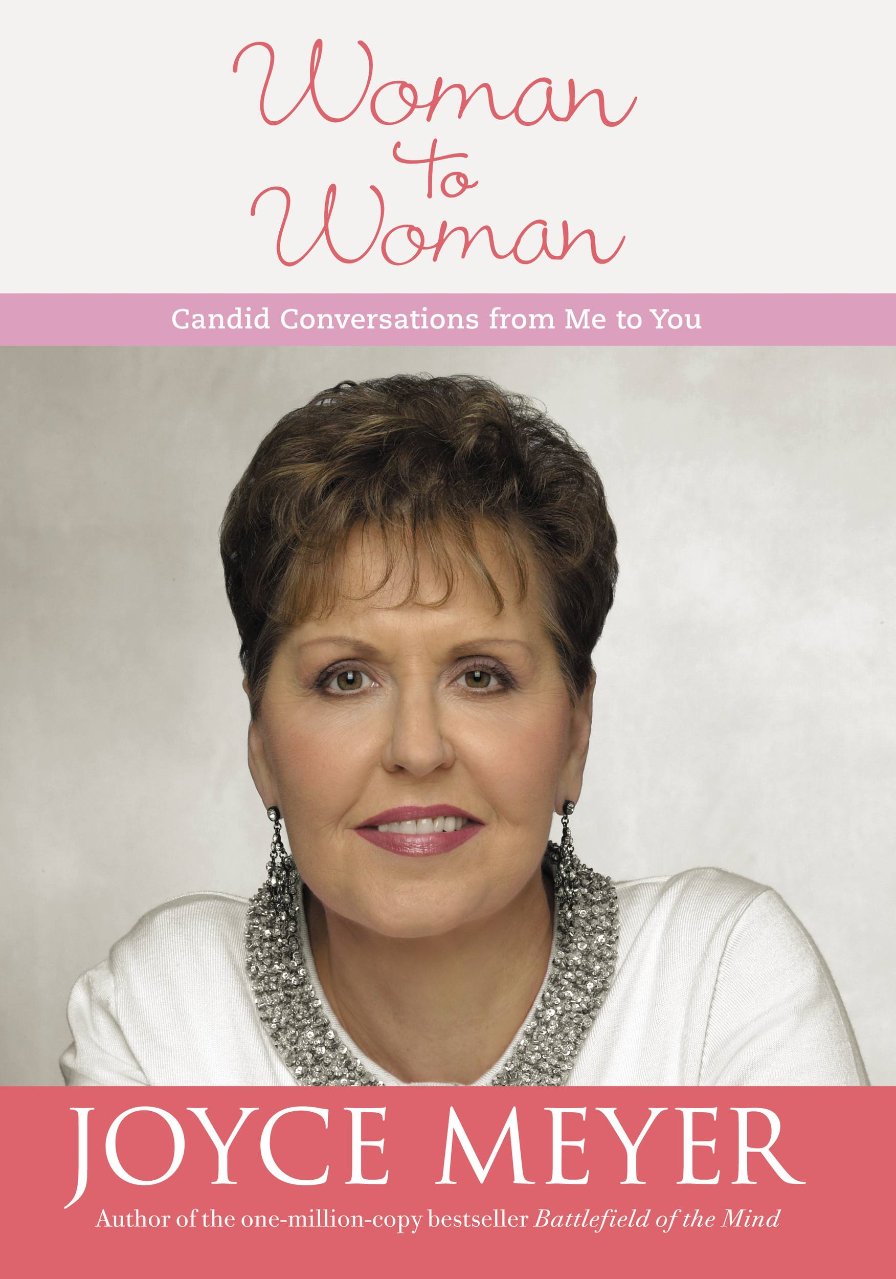 Woman to Woman By: Joyce Meyer