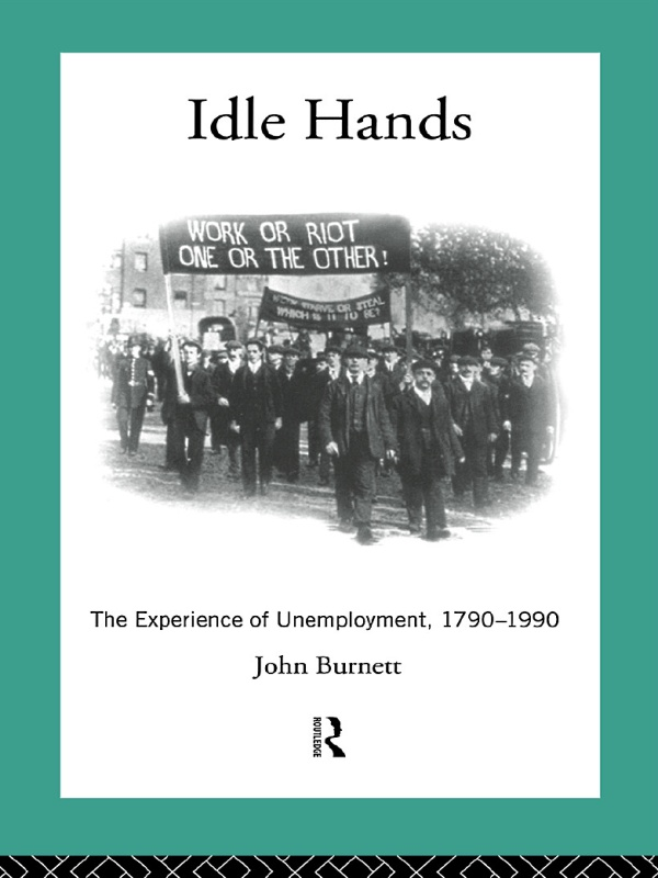 Idle Hands The Experience of Unemployment,  1790-1990