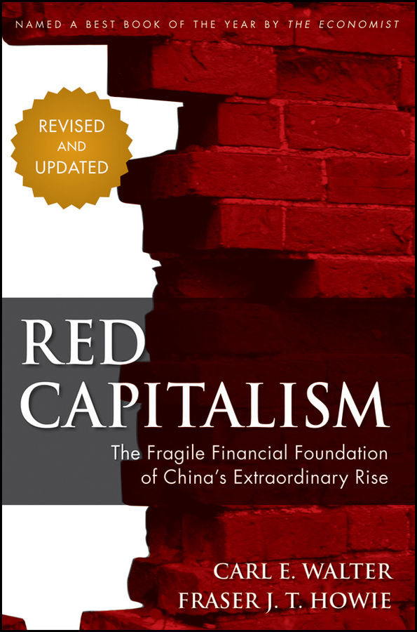 Red Capitalism By: Carl Walter,Fraser Howie