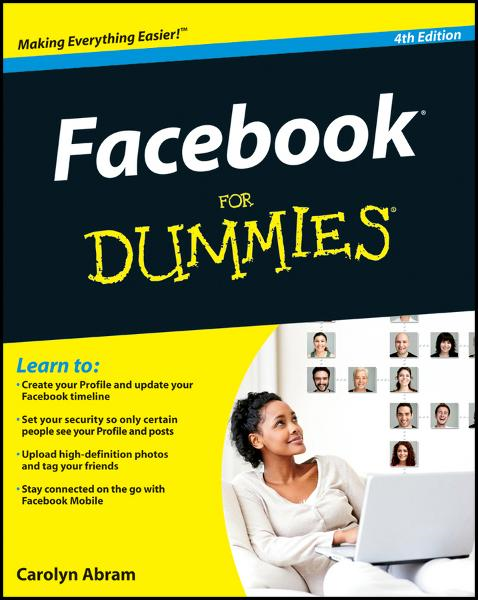 Facebook For Dummies By: Carolyn Abram