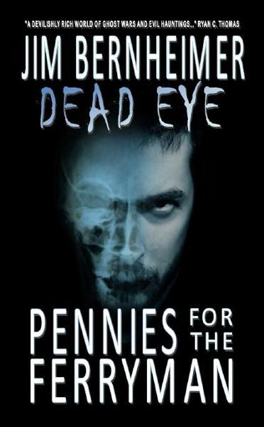 Dead Eye: Pennies for the Ferryman