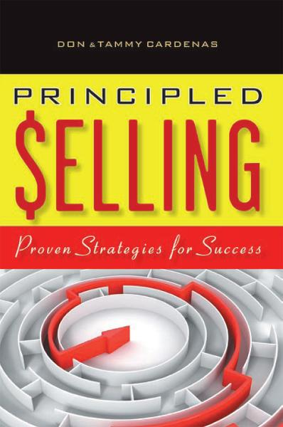 Principled Selling By: Don & Tammy Cardenas