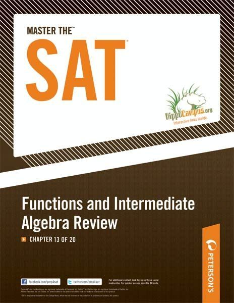Master the SAT: Functions and Intermediate Algebra Review: Chapter 13 of 20 By: Peterson's