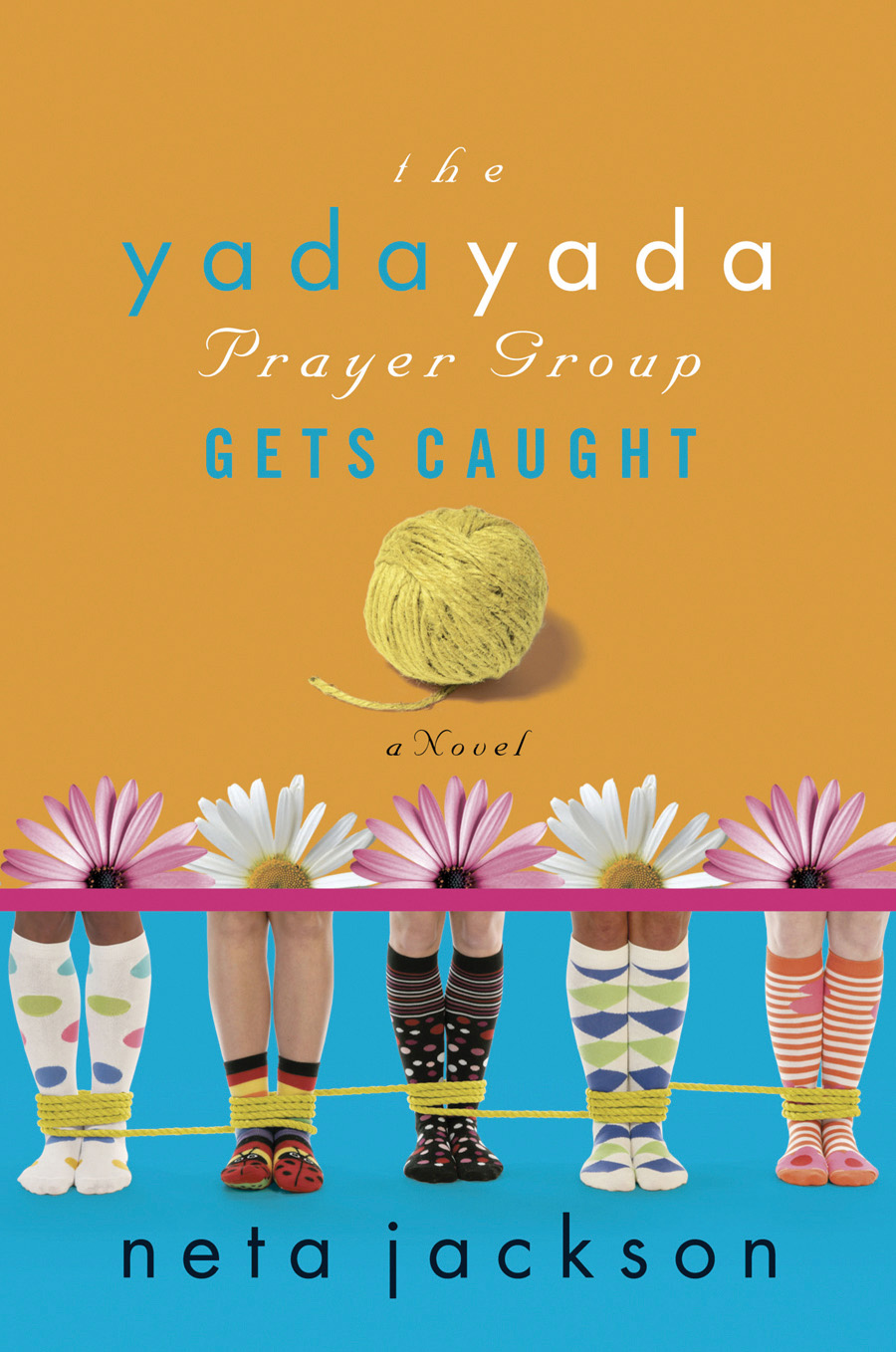 The Yada Yada Prayer Group Gets Caught By: Neta Jackson