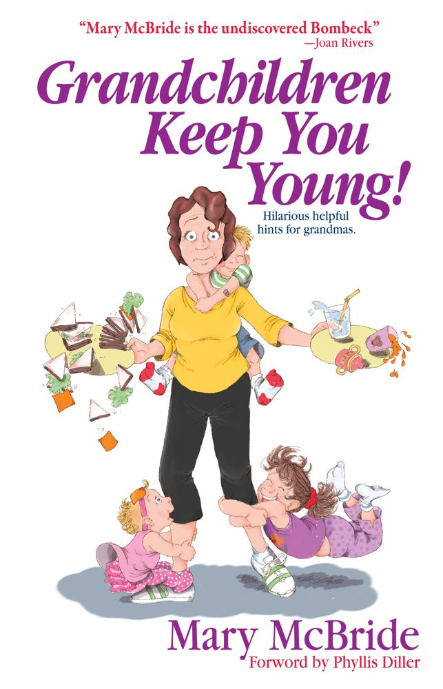Grandchildren Keep You Young By: Mary McBride,Christine Tripp