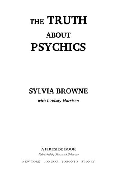 The Truth About Psychics By: Sylvia Browne