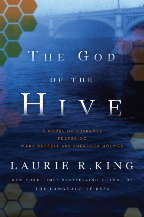 The God of the Hive By: Laurie R. King
