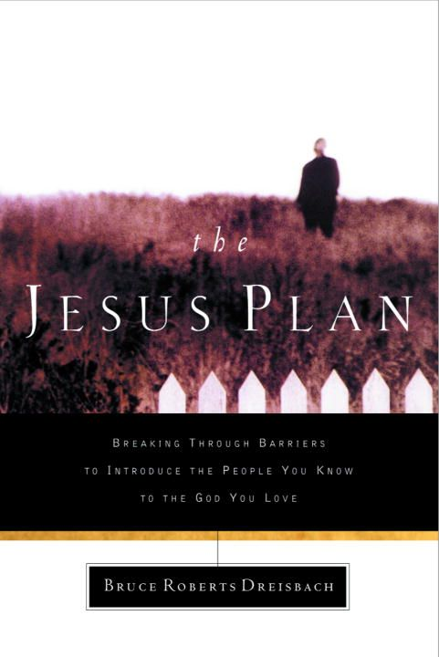 The Jesus Plan By: Bruce Dreisbach