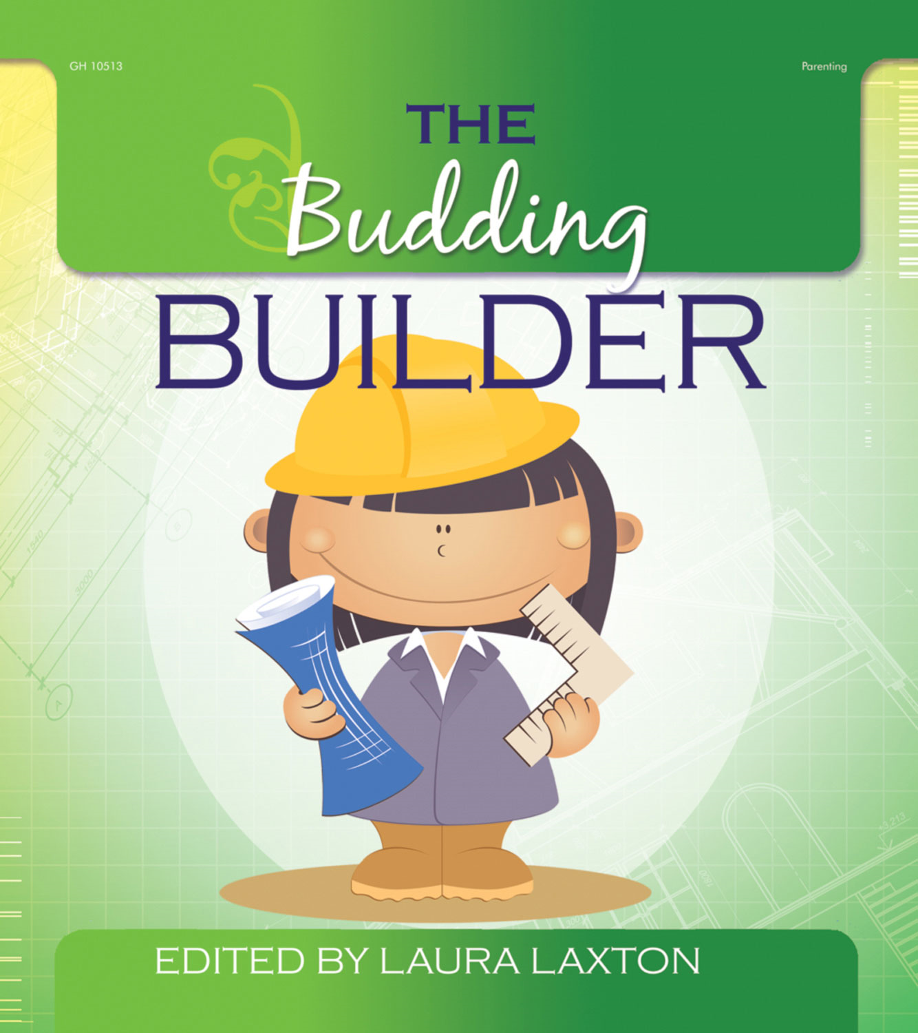 The Budding Builder By: