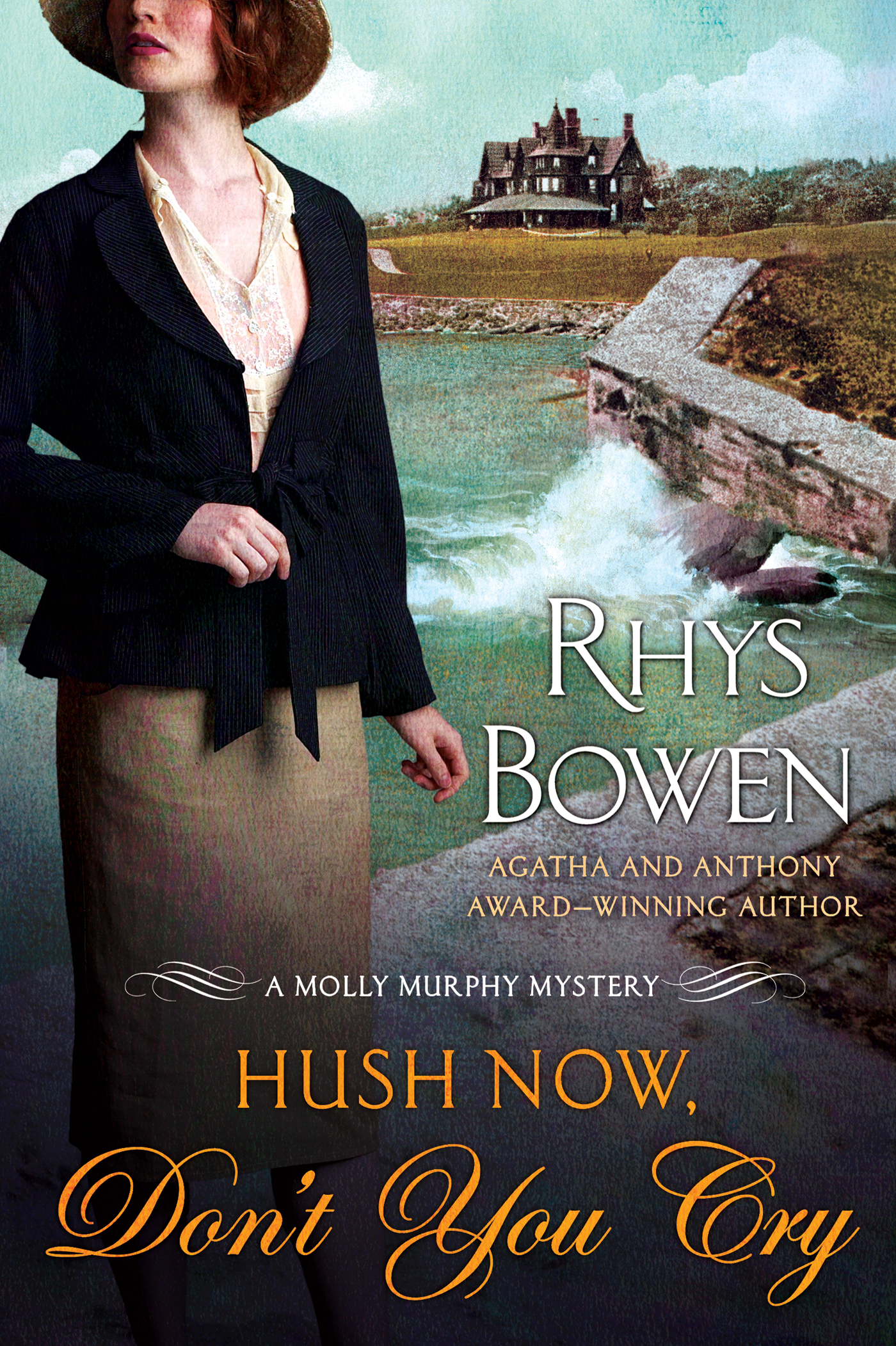 Hush Now, Don't You Cry By: Rhys Bowen