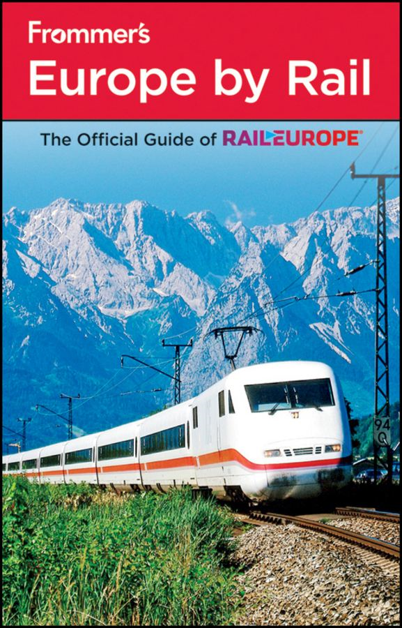 Frommer's Europe by Rail By: Amy Eckert,Christopher N. Anderson,Danforth Prince,Dardis McNamee,Darwin Porter,George McDonald,Mark Baker,Naomi P. Kraus,Ryan James