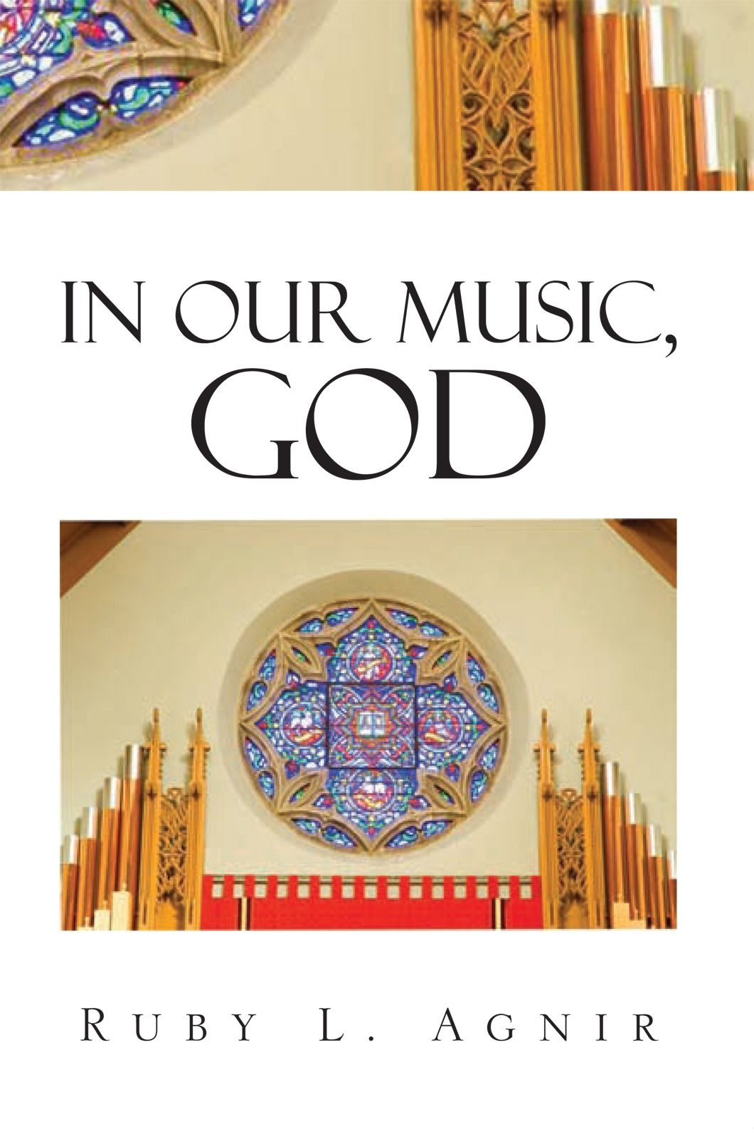 IN OUR MUSIC, GOD By: Ruby L. Agnir