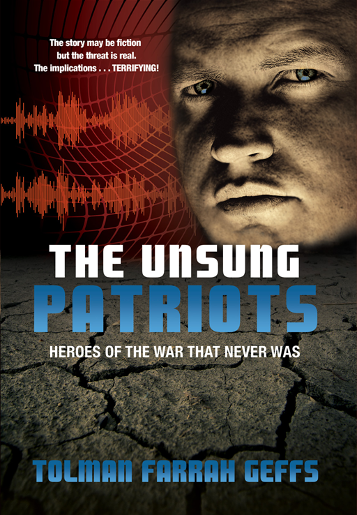 The Unsung Patriots: Heroes Of The War That Never Was
