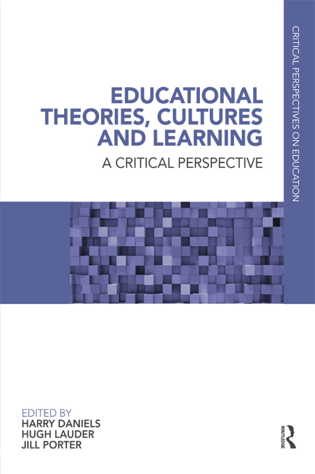 Educational Theories, Cultures and Learning By: