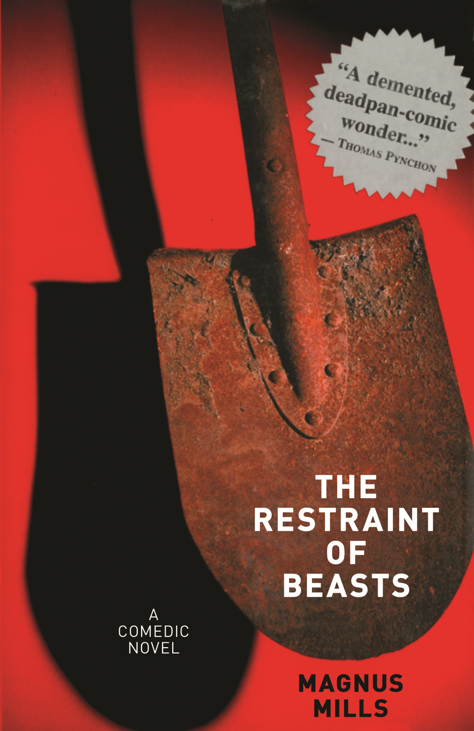 The Restraint of Beasts: A Comedic Novel By: Magnus Mills