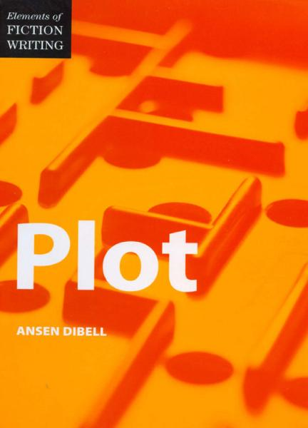 Elements of Writing Fiction - Plot By: Ansen Dibell