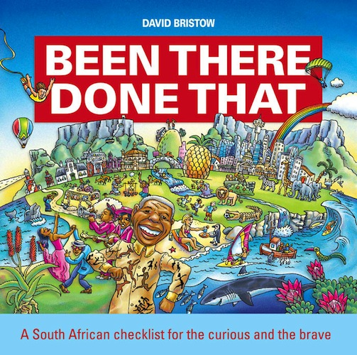 Been There,  Done That A South African checklist for the curious and the brave