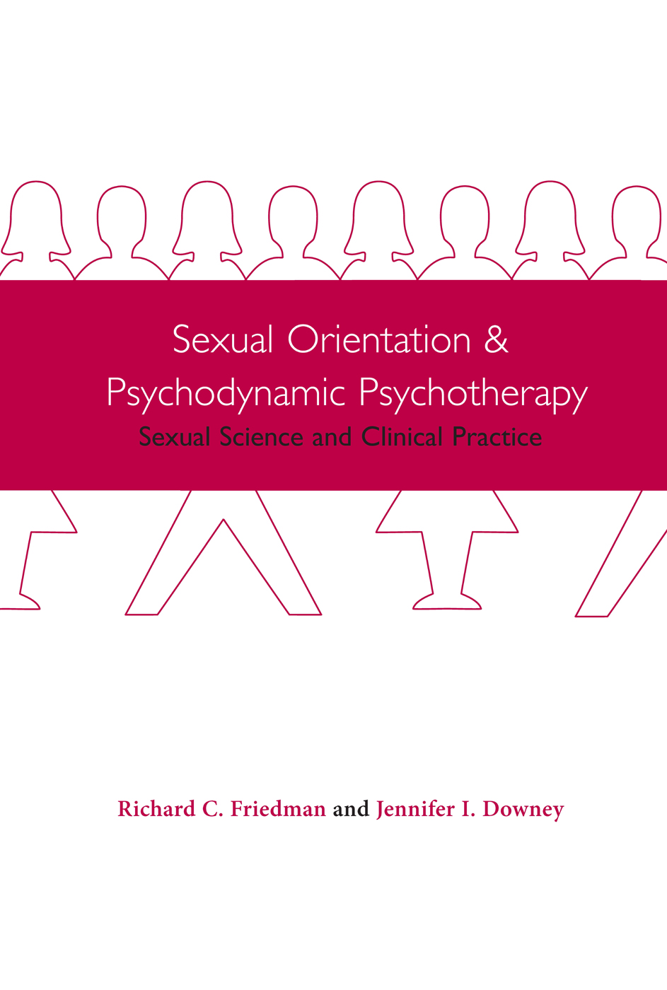 Sexual Orientation and Psychodynamic Psychotherapy By: Jennifer I. Downey,Richard C. Friedman