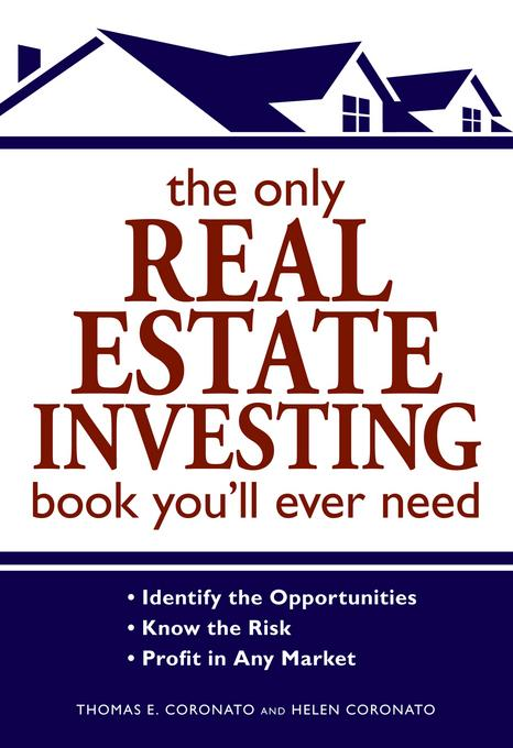 The Only Real Estate Investing Book You'll Ever Need By: Coronato, Thomas E