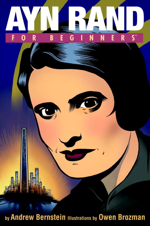 Ayn Rand For Beginners By: Andrew Bernstein,Owen Brozman