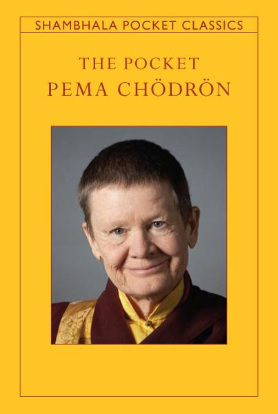 The Pocket Pema Chodron By: Pema Chodron