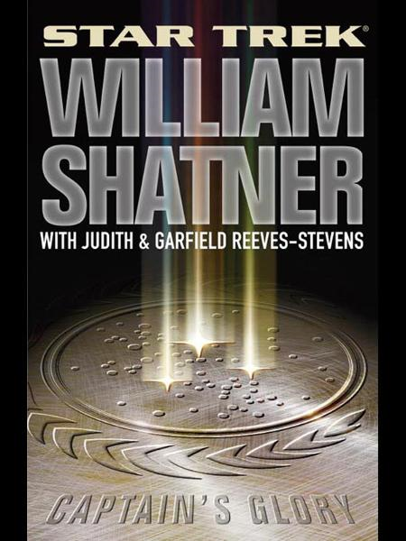 Star Trek: Captain's Glory By: Judith Reeves-Stevens,William Shatner