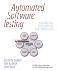 Automated Software Testing: Introduction, Management, and Performance By: Elfriede Dustin,Jeff Rashka,John Paul