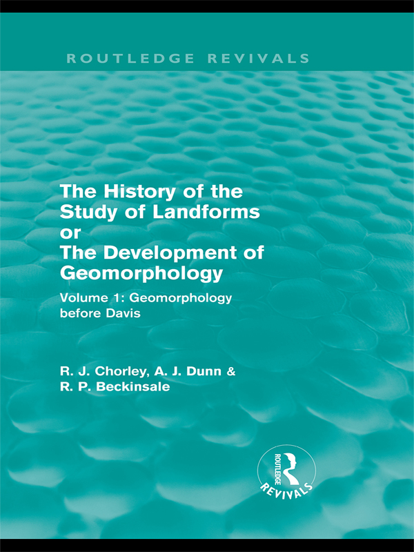 The History of the Study of Landforms: Volume 1 - Geomorphology Before Davis (Routledge Revivals) or the Development of Geomorphology