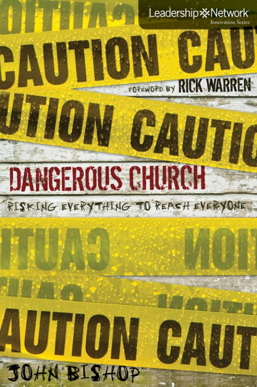 Dangerous Church By: John   Bishop