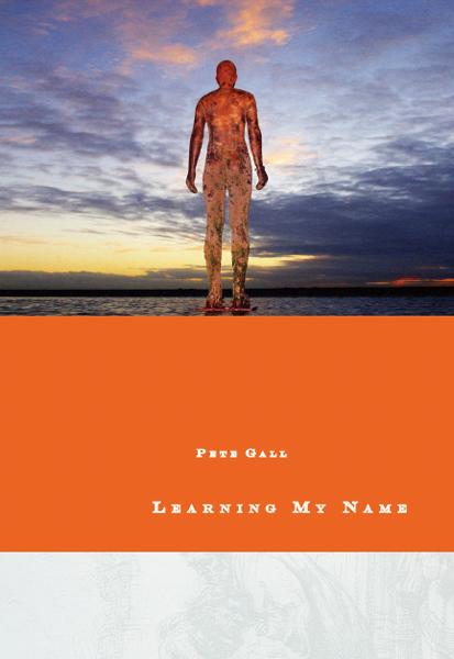 Learning My Name By: Pete   Gall