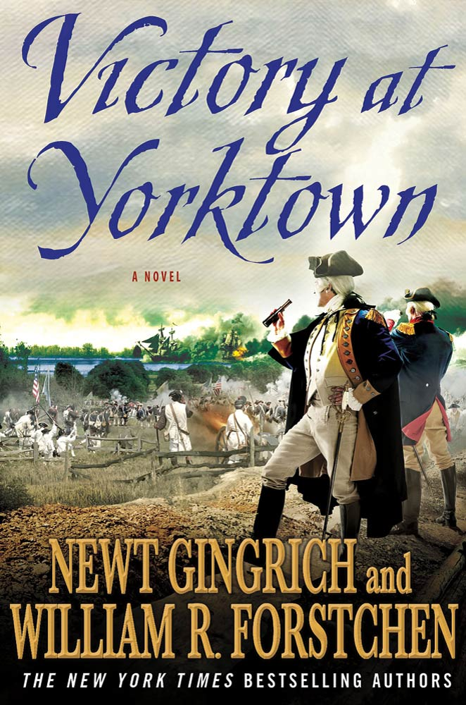 Victory at Yorktown By: Albert S. Hanser,Newt Gingrich,William R. Forstchen