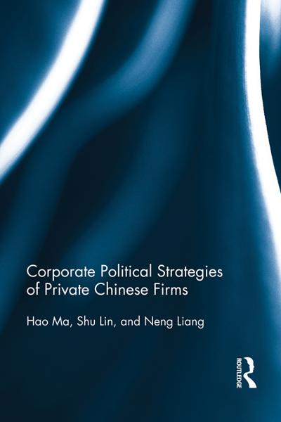 download Corporate Political Strategies of Private Chinese Firms book