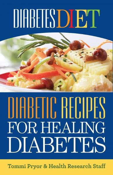 Diabetes Diet: Diabetic Recipes for Healing Diabetes