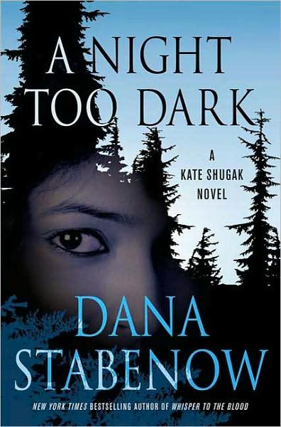 A Night Too Dark By: Dana Stabenow
