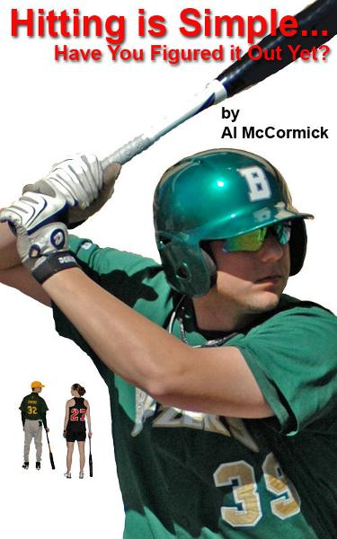 Hitting is Simple...Have You Figured it Out Yet? By: Al McCormick