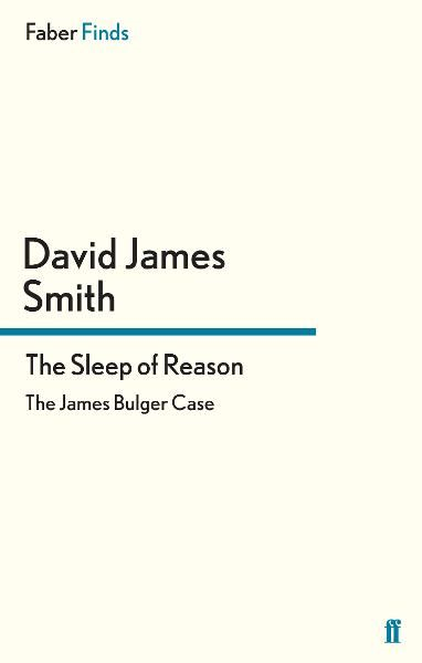The Sleep of Reason By: David James Smith