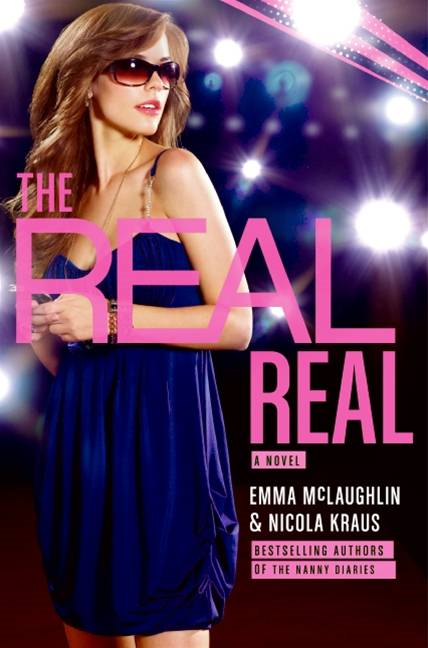 The Real Real By: Emma McLaughlin,Nicola Kraus