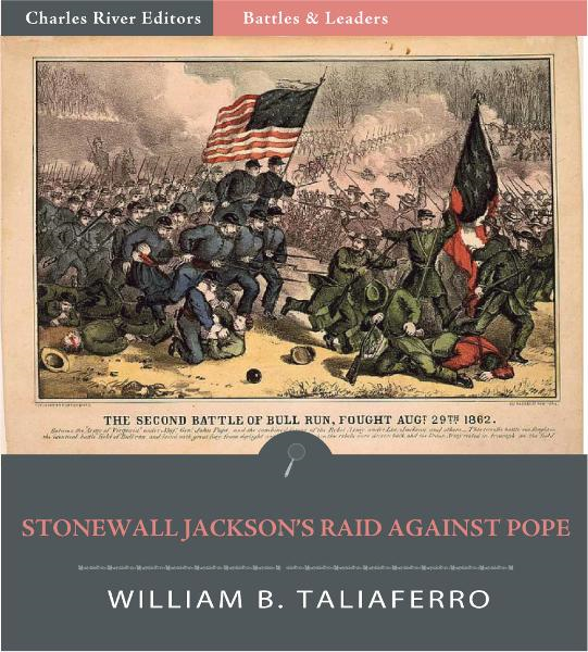 Battles & Leaders of the Civil War: Stonewall Jackson's Raid Around Pope (Illustrated Edition)