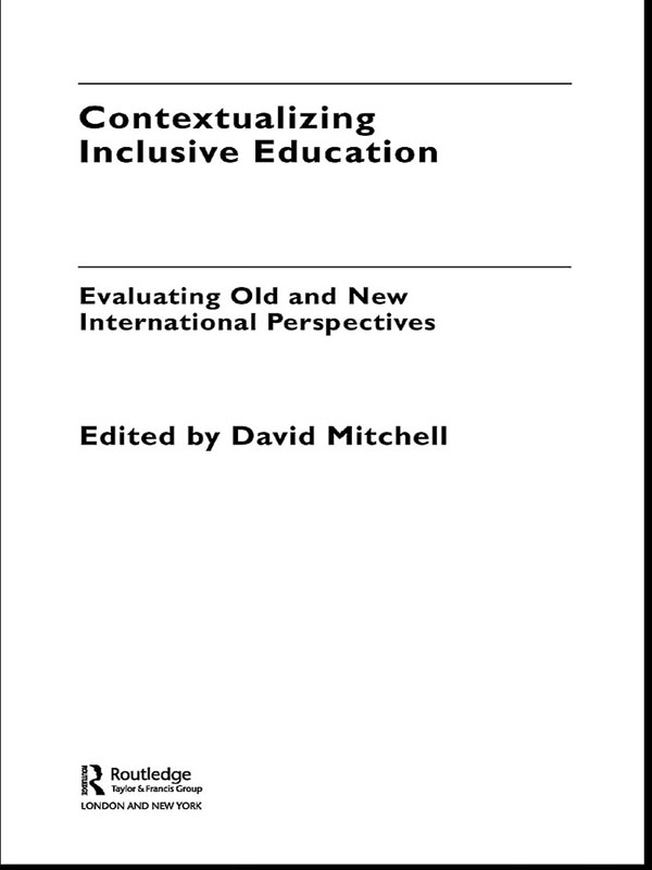 Contextualising Inclusive Education Evaluating Old and New International Paradigms