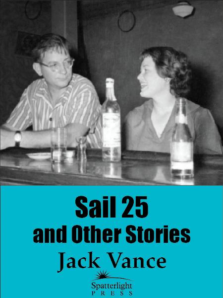Sail 25 and Other Stories By: Jack Vance