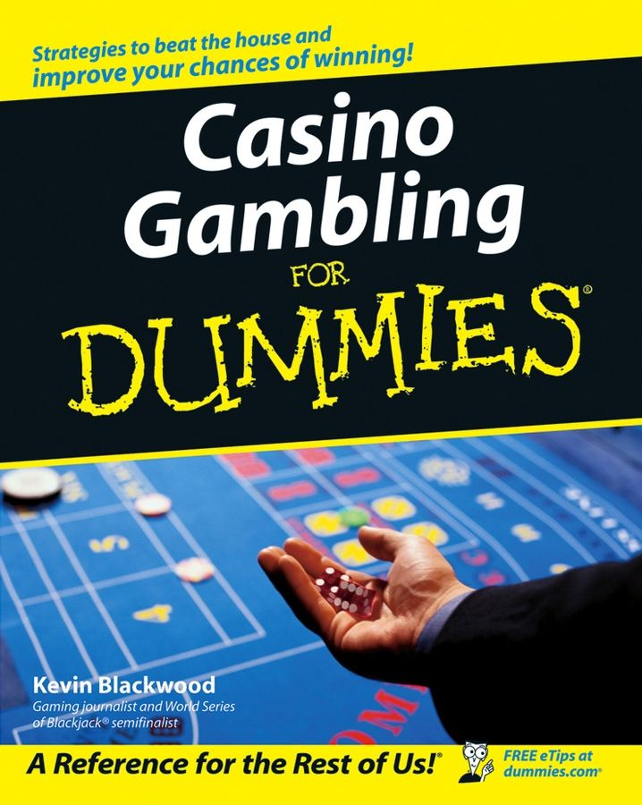 Casino Gambling For Dummies By: Kevin Blackwood